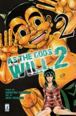 AS THE GODS WILL 2 N. 2