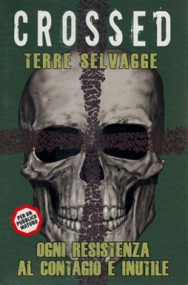 CROSSED 4 - TERRE SELVAGGE - 100% PANINI COMICS