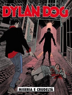 DYLAN DOG N. 354 - MISERIA E CRUDELTA'