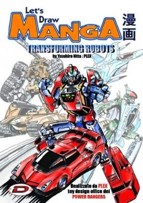 LET'S DRAW MANGA 2 - TRANSFORMING ROBOTS