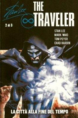 STAN LEE THE TRAVELER 2 - LA CITTA' ALLA FINE DEL TEMPO - 100% PANINI COMICS