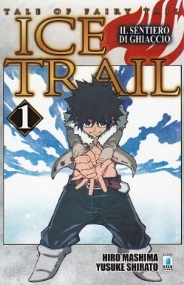 TALE OF FAIRY TAIL - ICE TRAIL - IL SENTIERO DI GHIACCIO 1