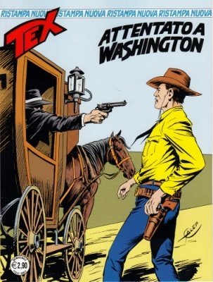 TEX N. 324 NUOVA RISTAMPA - ATTENTATO A WASHINGTON