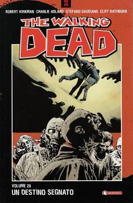THE WALKING DEAD 28 - UN DESTINO SEGNATO