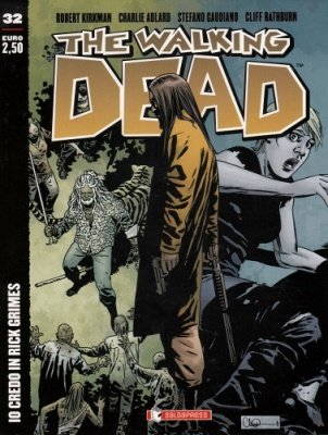 THE WALKING DEAD 32 - IO CREDO IN RICK GRIMES COVER A