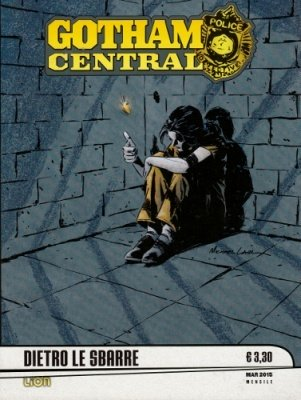 GOTHAM CENTRAL 3 - DIETRO LE SBARRE