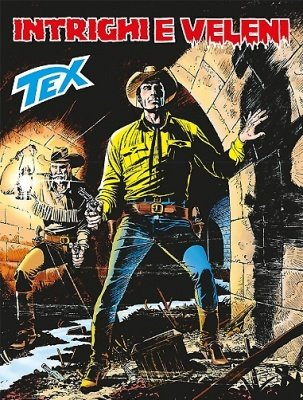 TEX N. 660 - INTRIGHI E VELENI