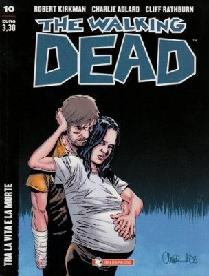 THE WALKING DEAD 10 - TRA LA VITA E LA MORTE