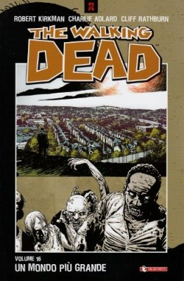THE WALKING DEAD 16 - UN MONDO PIU' GRANDE