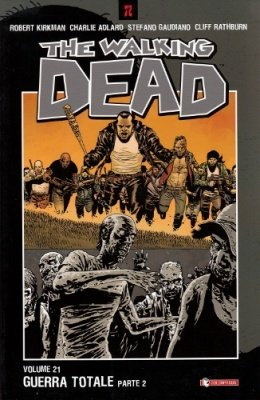 THE WALKING DEAD 21 - GUERRA TOTALE PARTE 2