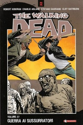 THE WALKING DEAD 27 - GUERRA AI SUSSURRATORI