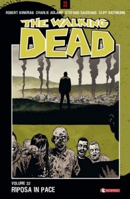 THE WALKING DEAD 32 - RIPOSA IN PACE