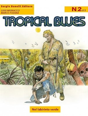 TROPICAL BLUES 2 - NEL LABIRINTO VERDE